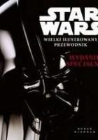 Star Wars Wielki ilustrowany przewodnik Wydanie specjalne