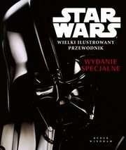 Okładka książki Star Wars Wielki ilustrowany przewodnik Wydanie specjalne