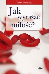 Okładka książki Jak wyrażać miłość? Gesty, słowa, pieszczoty