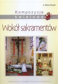 Okładka książki Kompozycje kwiatowe Wokół sakramentów