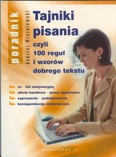 Okładka książki Tajniki pisania czyli 100 reguł i wzorów dobrego tekstuPoradnik