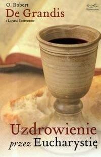 Okładka książki Uzdrowienie przez Eucharystię