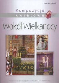Okładka książki Kompozycje kwiatowe Wokół Wielkanocy
