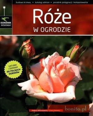 Okładka książki Róże W Ogrodzie. Ogrodnik Doskonały