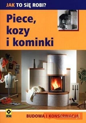Okładka książki Piece, Kozy I Kominki. Budowa I Konserwacja