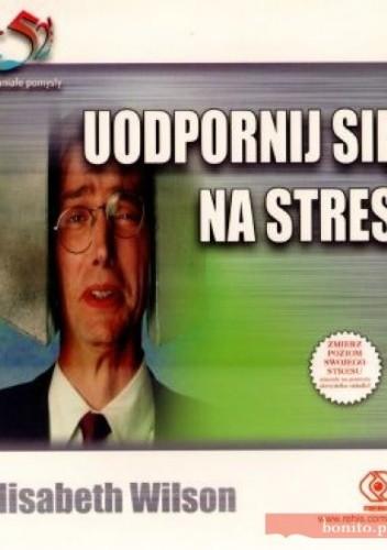 Okładka książki Uodpornij Się Na Stres