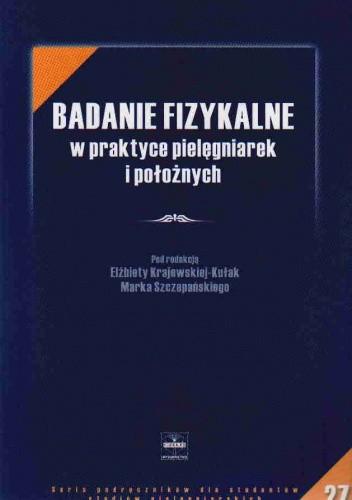 Okładka książki Badanie fizykalne w praktyce pielęgniarek i położnych