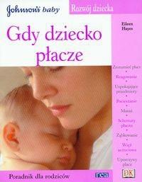 Okładka książki Rozwój dziecka Gdy dziecko płacze