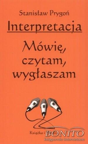 Okładka książki Interpretacja. Mówię, czytam, wygłaszam