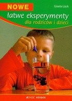 Okładka książki Nowe łatwe eksperymenty dla rodziców i dzieci