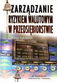 Okładka książki zarządzanie ryzykiem walutowym w przedsiębiorstwie