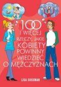 Okładka książki 100 i więcej rzeczy, jakie kobiety powinny wiedzieć o mężczyznach