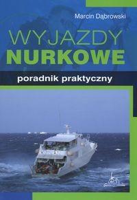 Okładka książki Wyjazdy nurkowe Poradnik praktyczny