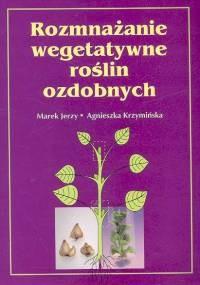 Okładka książki Rozmnażanie wegetatywne roślin ozdobnych