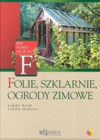 Okładka książki Folie, szklarnie, ogrody zimowe