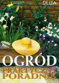 Okładka książki Ogród. Praktyczny poradnik
