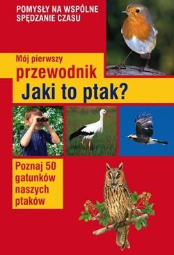 Okładka książki Mój pierwszy przewodnik - Jaki to ptak?