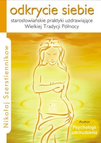 Okładka książki Odkrycie siebie. Starosłowiańskie praktyki uzdrawiające Wielkiej Tradycji Północy