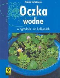 Okładka książki Oczka wodne w ogrodach i na balkonach
