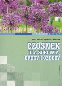 Okładka książki Czosnek dla zdrowia, urody i ozdoby