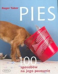 Okładka książki Pies. 100 sposobów na jego poznanie