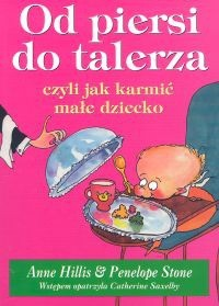 Okładka książki Od piersi do talerza, czyli jak karmić małe dziecko