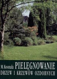 Okładka książki Pielęgnowanie drzew i krzewów ozdobnych
