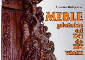 Okładka książki Meble gdańskie od XVI do XIX wieku