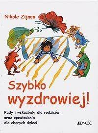 Okładka książki Szybko wyzdrowiej! Rady i wskazówki dla rodziców oraz opowiadania dla chorych dzieci