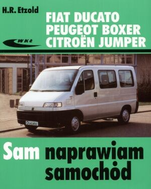 Okładka książki Fiat Ducato, Peugeot Boxer, Citroen Jumper