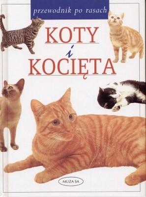 Okładka książki Koty i kocięta. Przewodnik po rasach