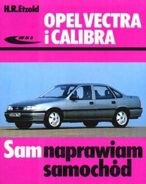 Okładka książki Opel Vectra i Calibra Sam naprawiam samochód