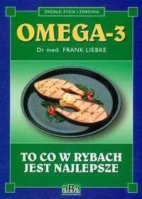 Okładka książki Omega- 3 To co w rybach jest najlepsze