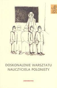 Okładka książki Doskonalenie warsztatu nauczyciela polonisty