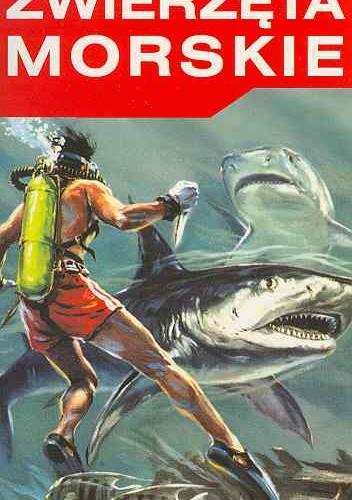 Okładka książki Niebezpieczne zwierzęta morskie