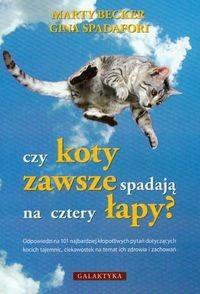 Okładka książki Czy koty zawsze spadają na cztery łapy?