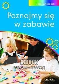 Okładka książki POzNAJMY SIĘ W zABAWIE - Griesbeck Josef