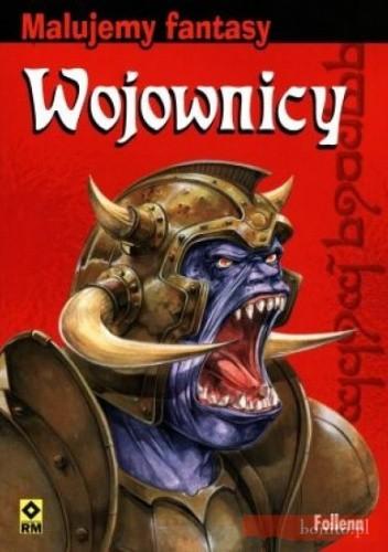 Okładka książki Wojownicy. Malujemy fantasy