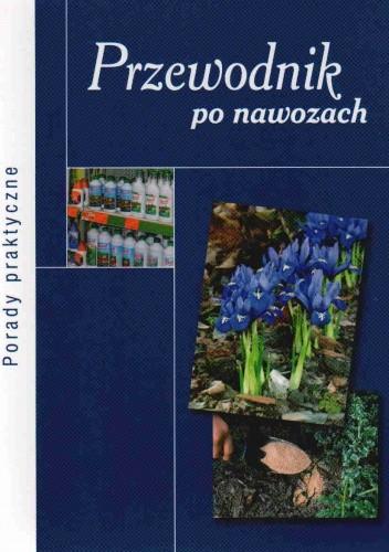 Okładka książki Przewodnik po nawozach