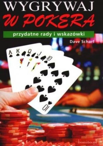 Okładka książki Wygrywaj w pokera - przydatne rady i wskazówki