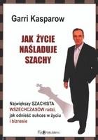Okładka książki Jak życie naśladuje szachy