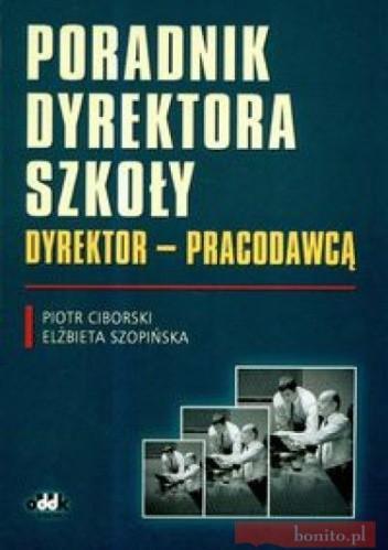 Okładka książki Poradnik dyrektora szkoły Dyrektor prcodawcą