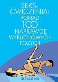 Okładka książki Seks-ćwiczenia Ponad 100 naprawdę wybuchowych pozycji