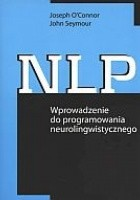 NLP. Wprowadzenie do programowania neurolingwistycznego
