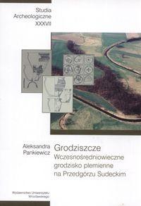 Okładka książki Grodziszcze  Wczesnośredniowieczne grodzisko plemienne na Przedgórzu Sudeckim