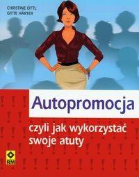 Okładka książki Autopromocja czyli jak wykorzystać swoje atuty