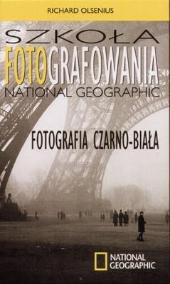 Okładka książki Szkoła fotografowania National Geographic. Fotografia czarno-biała