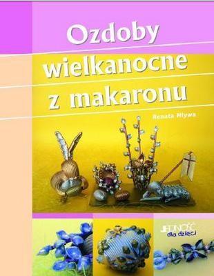 Okładka książki Ozdoby wielkanocne z makaronu