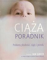 Okładka książki Ciąża. Poradnik. Problemy płodności, ciąży i porodu
