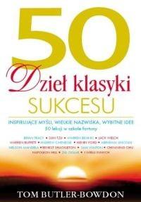 Okładka książki 50 dzieł klasyki sukcesu. Inspirujące myśli, wielkie nazwiska, wybitne idee